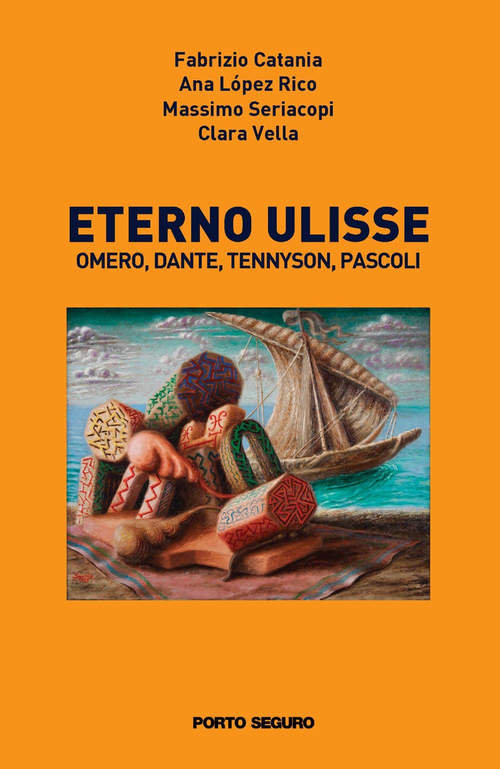 Eterno Ulisse. Omero, Dante, Tennyson, Pascoli