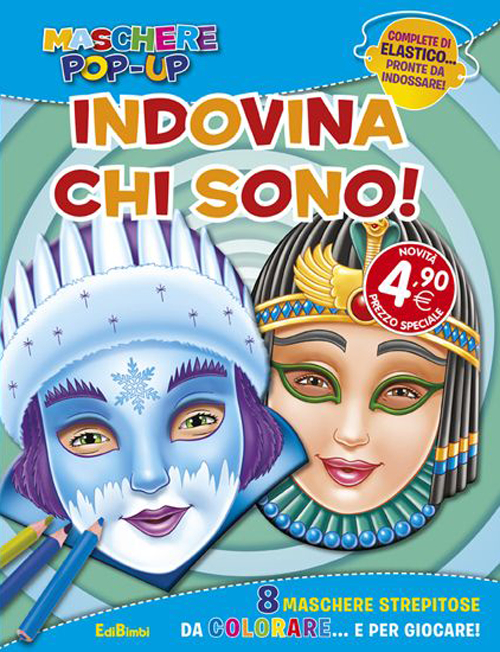 INDOVINA CHI SONO? MASCHERE POP-UP. EDIZ. ILLUSTRATA. CON GADGET - 9788855619615
