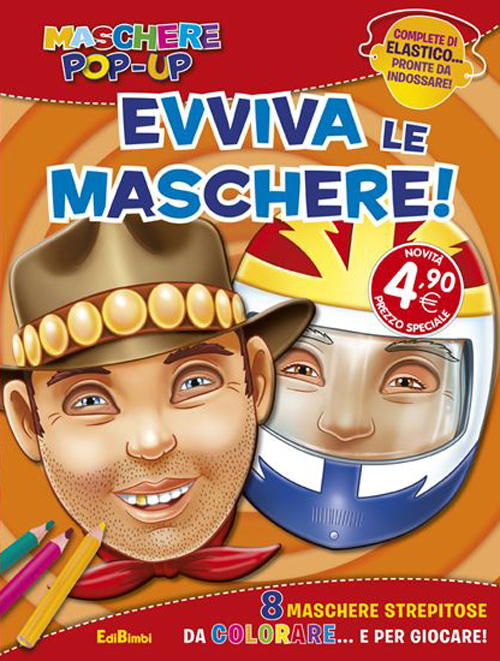 EVVIVA LE MASCHERE! MASCHERE POP-UP. EDIZ. ILLUSTRATA. CON GADGET