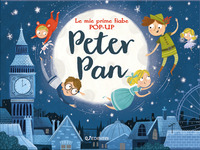 PETER PAN - LE MIE PRIME FIABE POP-UP