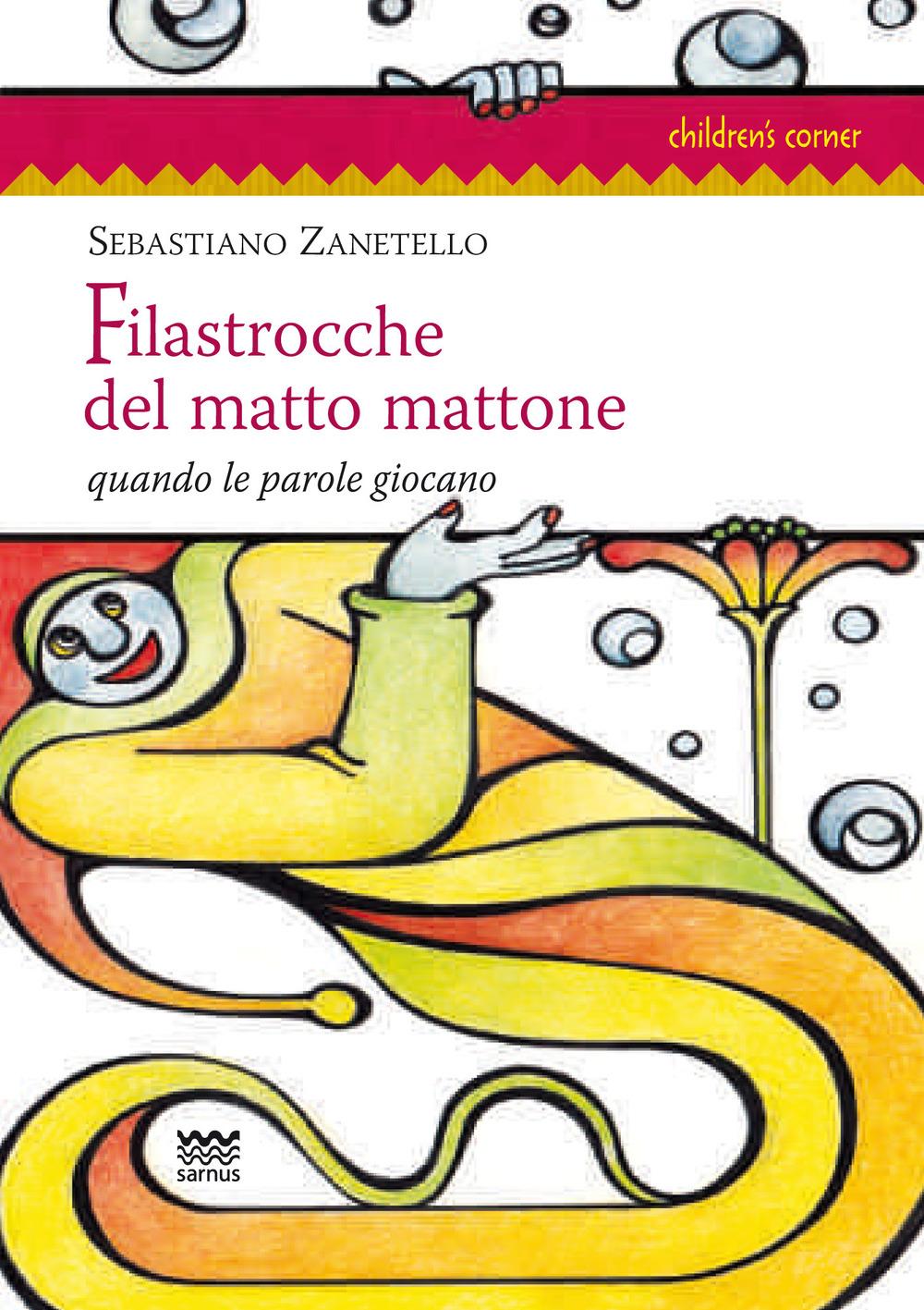 FILASTROCCHE DEL MATTO MATTONE. QUANDO LE PAROLE GIOCANO - 9788856301144