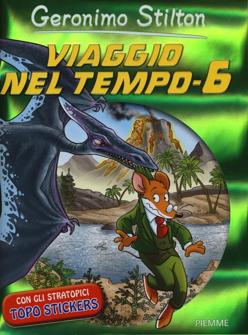 VIAGGIO NEL TEMPO 6. EDIZ. ILLUSTRATA - 9788856628517