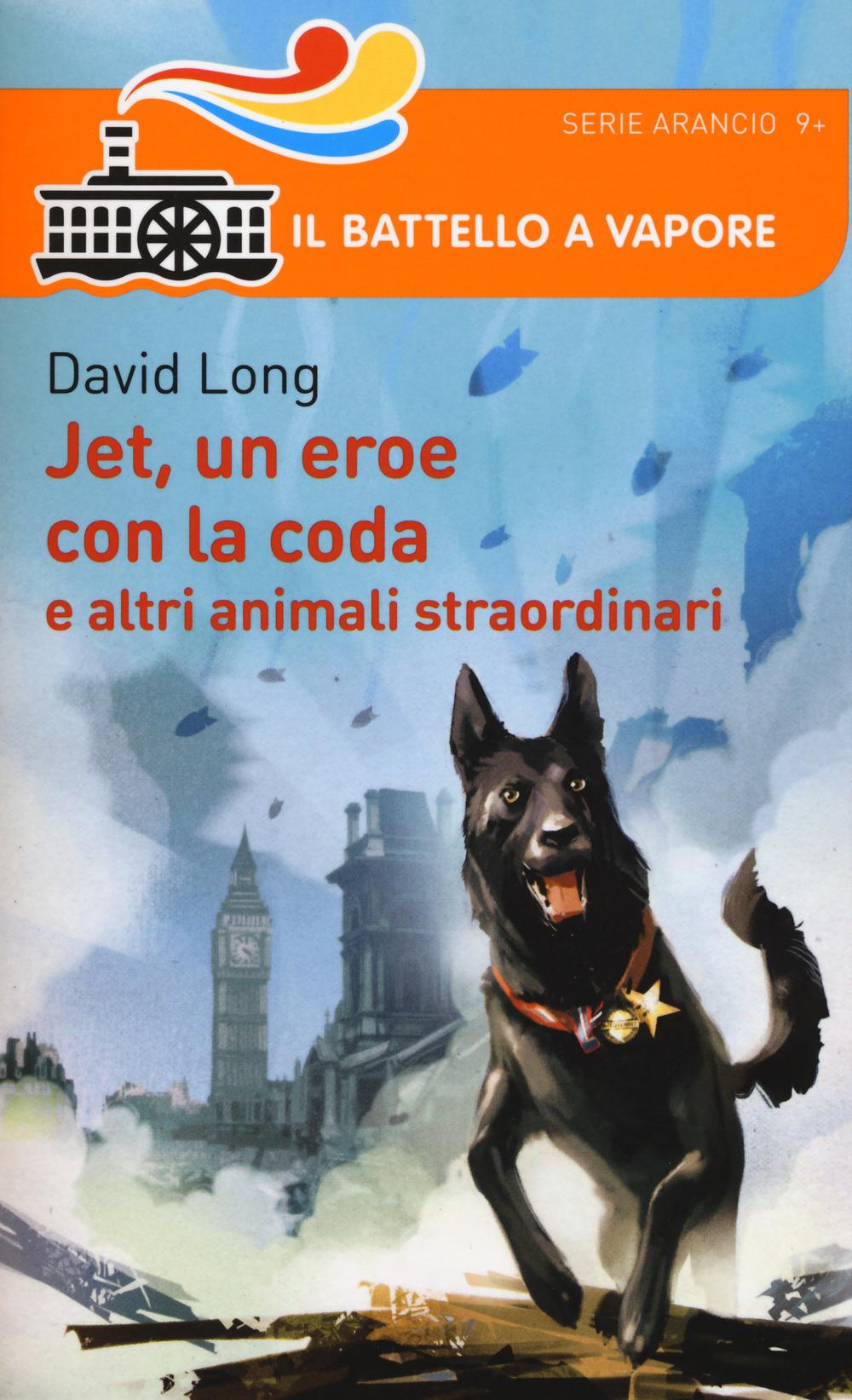 Jet, un eroe con la coda e altri animali straordinari