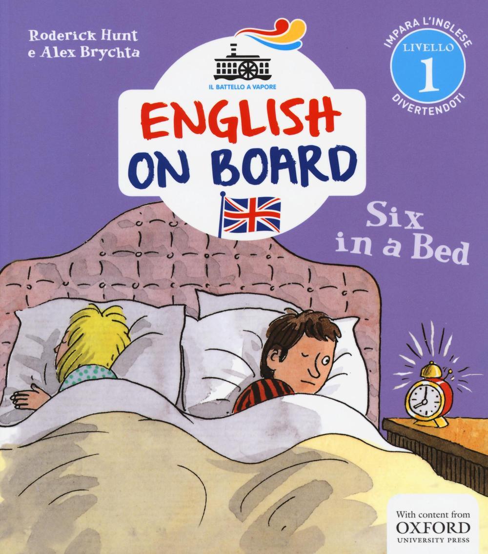 Six in a bed. Impara l'inglese divertendoti. Livello 1. Ediz. illustrata