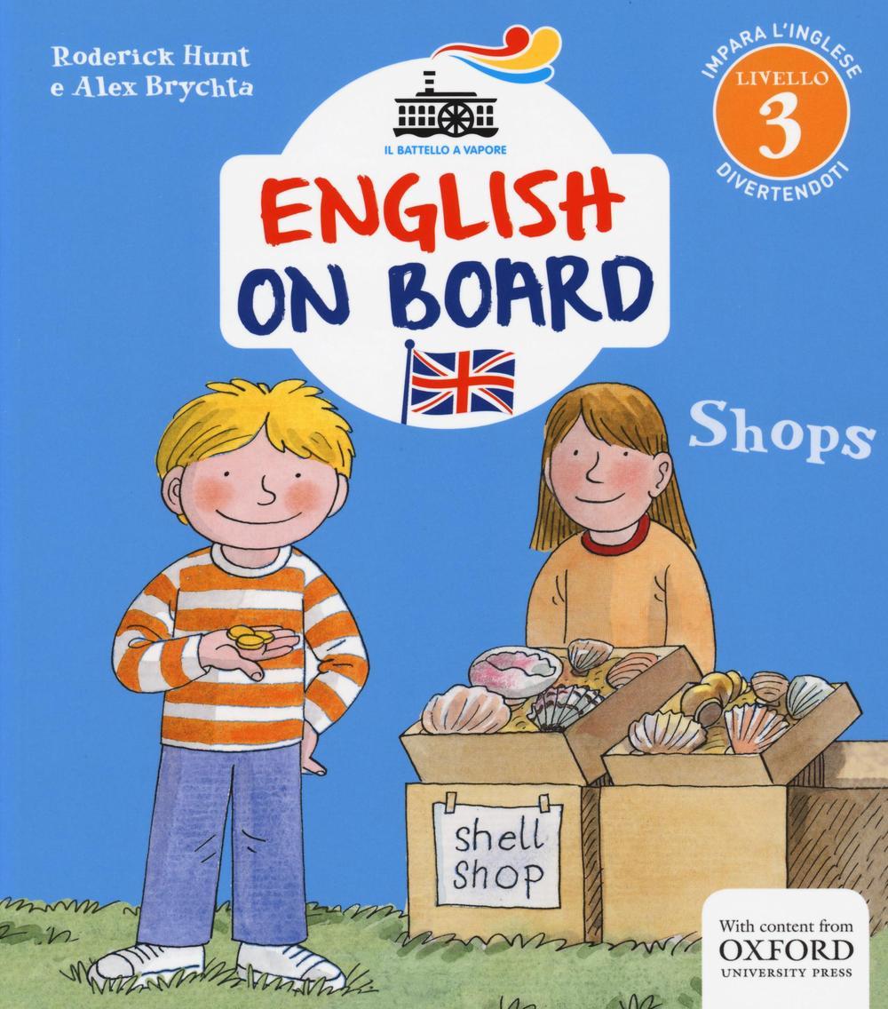 Shops. Impara l'inglese divertendoti. Livello 3. Ediz. illustrata