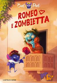 ROMEO E ZOMBIETTA di BAT PAT
