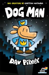 DOG MAN di PILKEY DAV