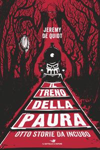 TRENO DELLA PAURA - OTTO STORIE DA INCUBO di DE QUIDT JEREMY