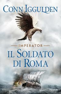 SOLDATO DI ROMA - IMPERATOR 2 di IGGULDEN CONN
