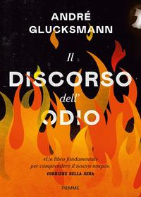 DISCORSO DELL'ODIO di GLUCKSMANN ANDRE'