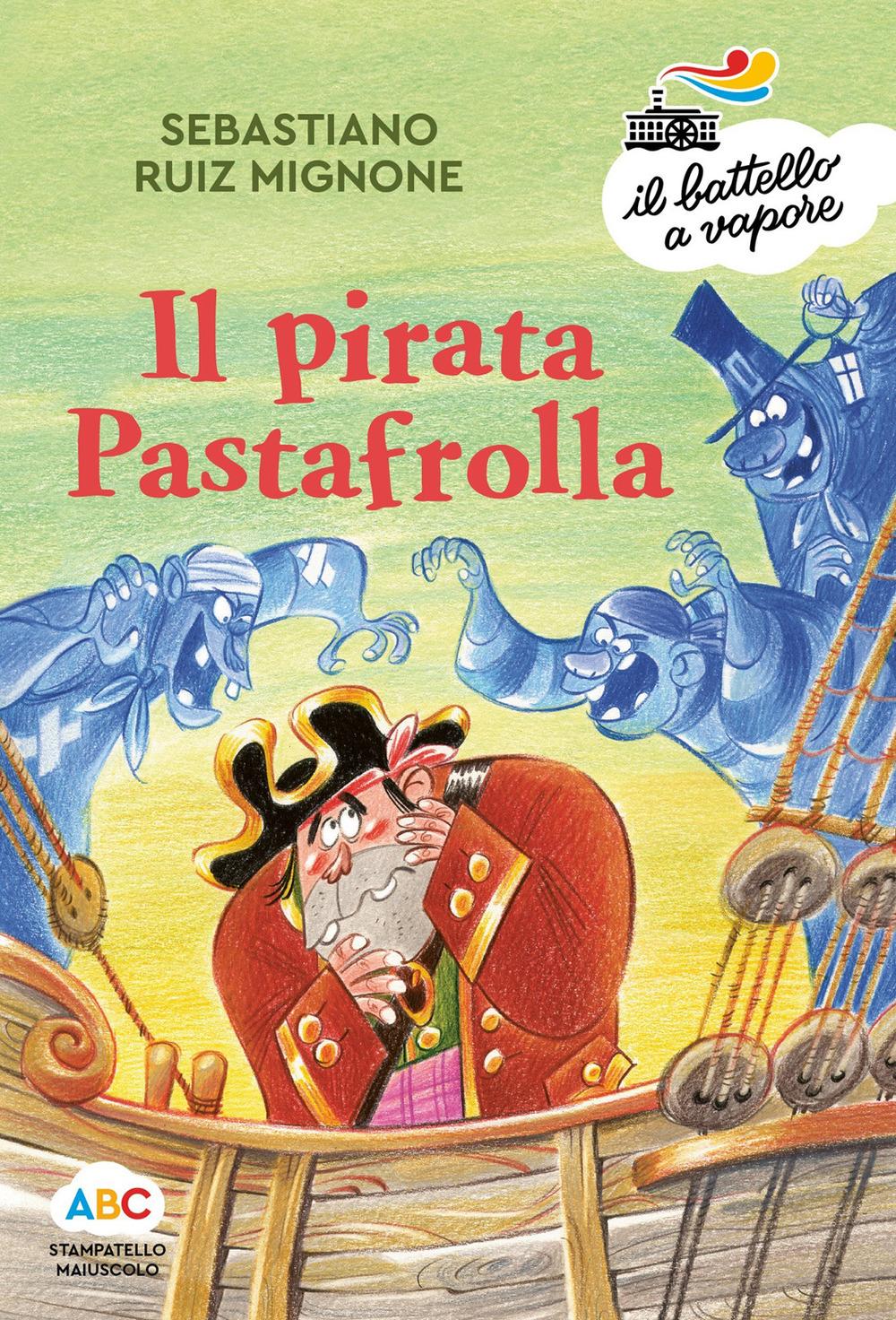 Il pirata Pastafrolla. Ediz. a colori