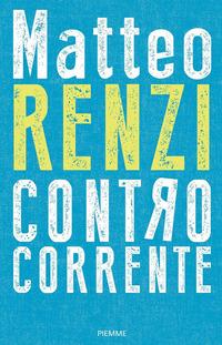 CONTROCORRENTE di RENZI MATTEO