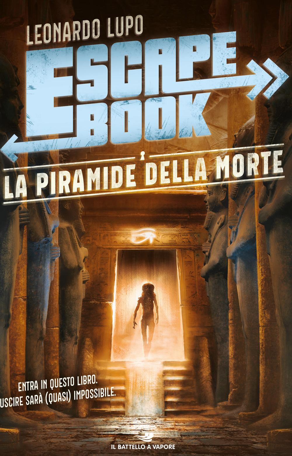La piramide della morte. Escape book