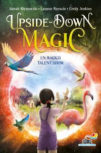 UPSIDE DOWN MAGIC UN MAGICO TALENT SHOW di MYNOWSKI - MYRACLE - JENKINS
