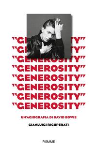 GENEROSITY - UN'AGIOGRAFIA DI DAVID BOWIE di RICUPERATI GIANLUIGI