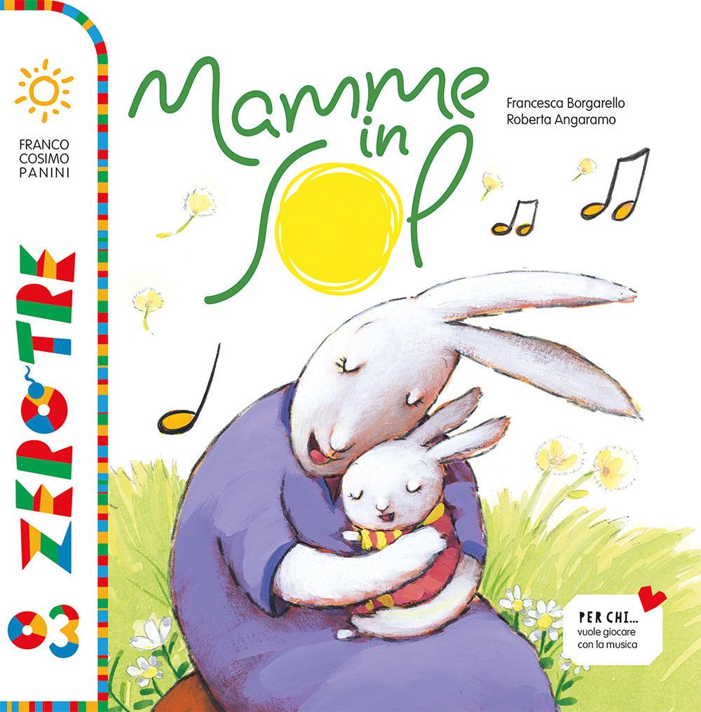 Mamme in sol. Ediz. illustrata. Con CD Audio