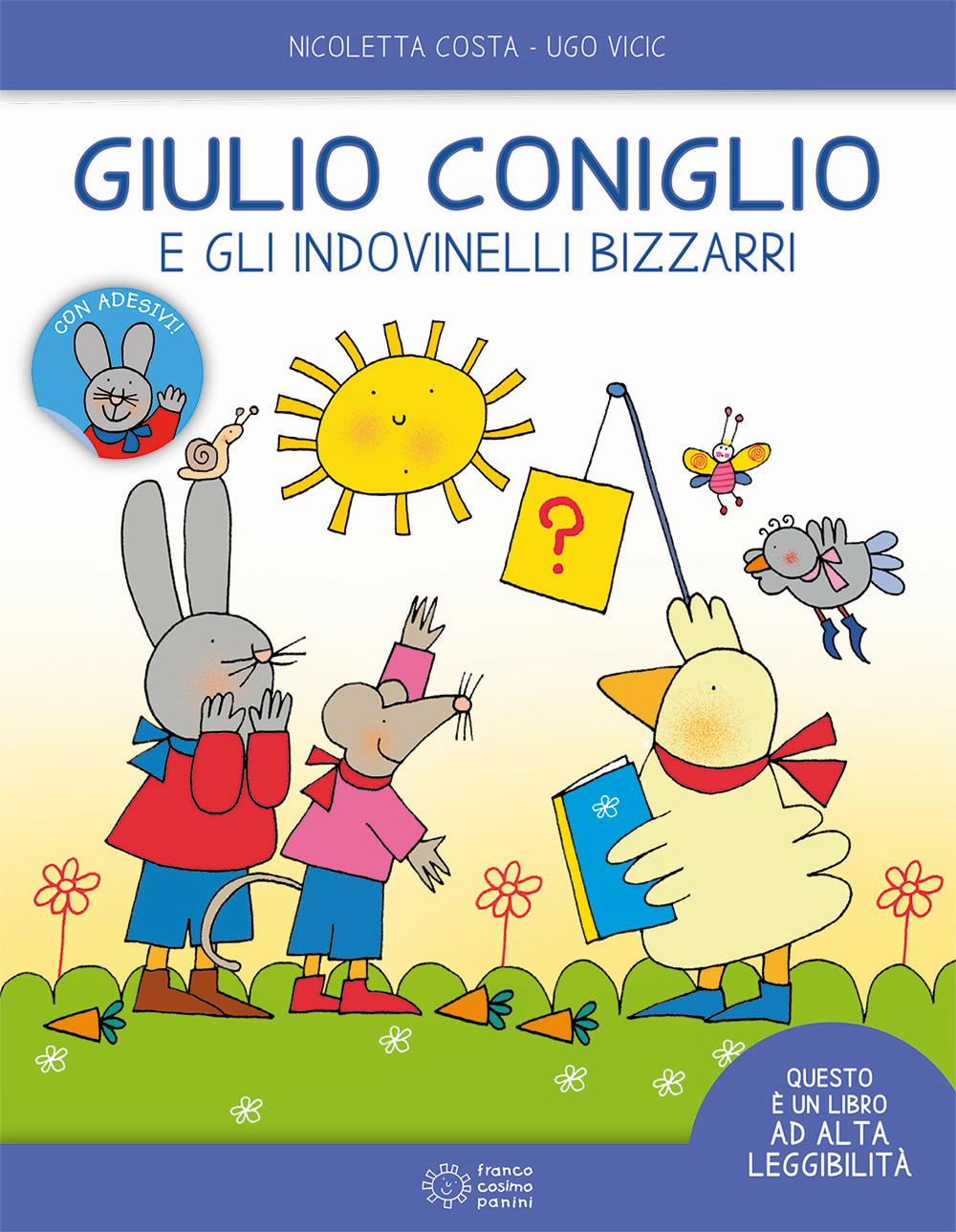Giulio Coniglio e gli indovinelli bizzarri. Ediz. ad alta leggibilità