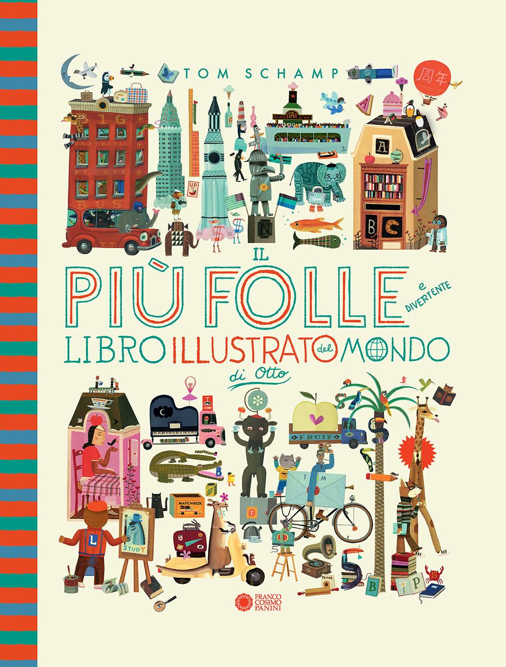 Il più folle e divertente libro illustrato del mondo di Otto. Nuova ediz.