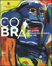 COBRA - UNA GRANDE AVANGUARDIA EUROPEA 1948 - 1951