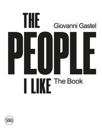 THE PEOPLE I LIKE - THE BOOK di GASTEL GIOVANNI