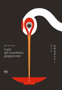 ARTE DEL MANIFESTO GIAPPONESE di CALZA GIAN CARLO
