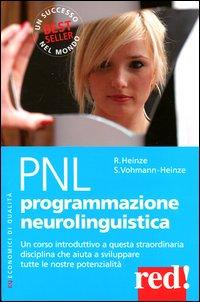 PNL PROGRAMMAZIONE NEUROLINGUISTICA di HEINZE R. - VOHMANN-HEINZE S.