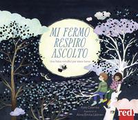 MI FERMO RESPIRO ASCOLTO - UNA FIABA MINDFUL PER STAR BENE di COOMBS K. - LAITINEN A.E.