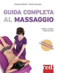 GUIDA COMPLETA AL MASSAGGIO di CONSOLO M. - MORELLI M.