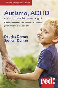 AUTISMO ADHD E ALTRI DISTURBI NEUROLOGICI di DOMAN D. - DOMAN S.