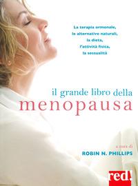 GRANDE LIBRO DELLA MENOPAUSA di PHILLIPS ROBIN N.