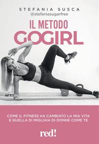 METODO GOGIRL - COME IL FITNESS HA CAMBIATO LA MIA VITA E QUELLA DI MIGLIAIA DI DONNE...