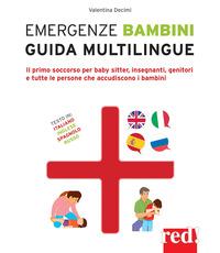EMERGENZE BAMBINI - GUIDA MULTILINGUE - IL PRIMO SOCCORSO PER BABY SITTER INSEGNANTI...