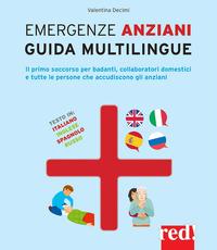 EMERGENZE ANZIANI - GUIDA MULTILINGUE - IL PRIMO SOCCORSO PER BADANTI COLLABORATORI...