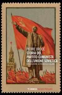 STORIA DEL PARTITO COMUNISTA DELL'UNIONE SOVIETICA di BROUE' PIERRE