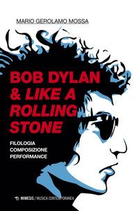BOB DYLAN AND LIKE A ROLLING STONE di MOSSA MARIA GEROLAMO