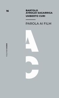 PAROLA AI FILM di AYROLDI SAGARRIGA B. - CURI U.