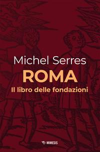 ROMA - IL LIBRO DELLE FONDAZIONI di SERRES MICHEL
