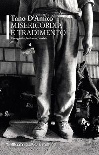 MISERICORDIA E TRADIMENTO - FOTOGRAFIA BELLEZZA VERITA' di D'AMICO TANO