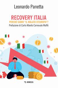 REVOVERY ITALIA - PERCHE' SIAMO IL MALATO DELL'EUROPA ? di PANETTA LEONARDO