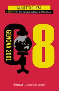 G8 - GENOVA 2001 di CHIESA GIULIETTO