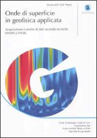 ONDE DI SUPERFICIE IN GEOFISICA APPLICATA. ACQUISIZIONE E ANALISI DI DATI SECONDO TECNICHE MASW E HVSR - 9788857901169