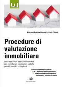 PROCEDURE DI VALUTAZIONE IMMOBILIARE - STIME TRADIZIONALI E SOLUZIONI INNOVATIVE CON...