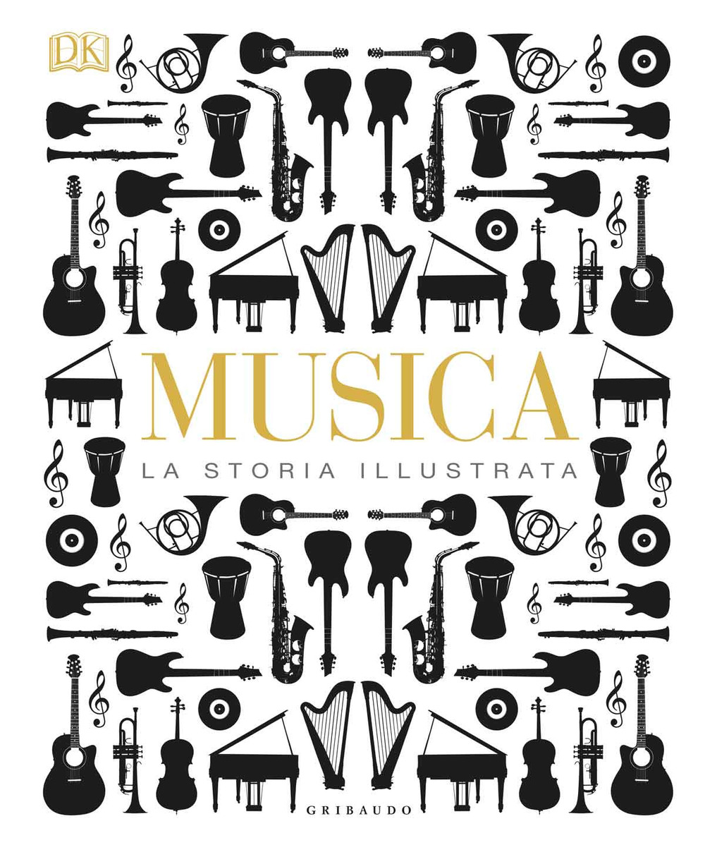 Musica. La storia illustrata. Ediz. illustrata