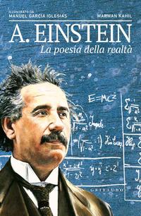A. EINSTEIN - LA POESIA DELLA REALTA' di IGLESIAS M.G. - KAHIL M.