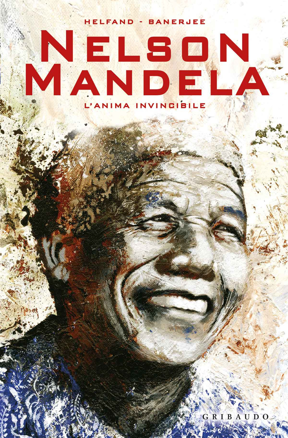 Nelson Mandela. L'anima invincibile