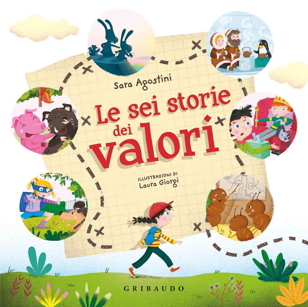 Le sei storie dei valori. Ediz. a colori