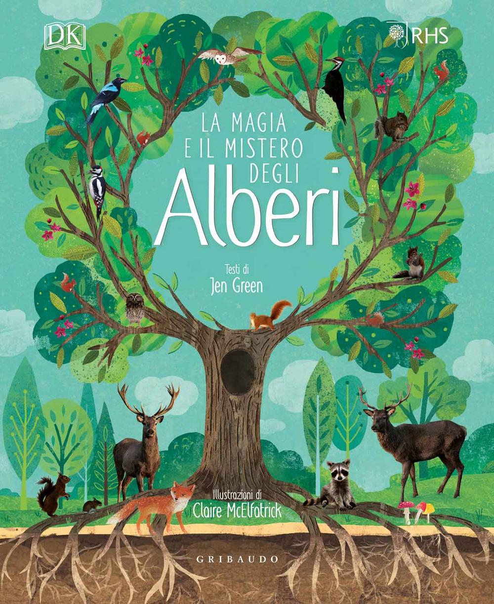 La magia e il mistero degli alberi. Ediz. a colori