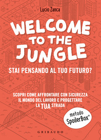 WELCOME TO THE JUNGLE - STAI PENSANDO AL TUO FUTURO ? di ZANCA LUCIO