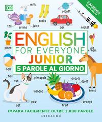 ENGLISH FOR EVERYONE JUNIOR - 5 PAROLE AL GIORNO