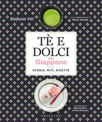 TE' E DOLCI DEL GIAPPONE - STORIA MITI RICETTE di MORO A. - PICCIOTTO P.